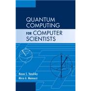 Quantum Computing for Computer Scientists by Noson S. Yanofsky , Mirco A. Mannucci, 9780521879965