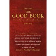 The Good Book by Blauner, Andrew; Gopnik, Adam, 9781476789965