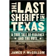 The Last Sheriff in Texas by McCollom, James P., 9781619029965