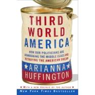 Third World America by Huffington, Arianna, 9780307719966