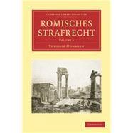 Romisches Strafrecht by Mommsen, Theodor, 9781108009966