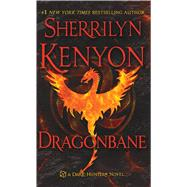 Dragonbane A Dark-Hunter Novel by Kenyon, Sherrilyn, 9781250029966