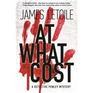 At What Cost A Detective Penley Mystery by L'Etoile, James, 9781629539966