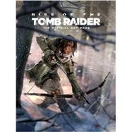 Rise of the Tomb Raider: The Official Art Book by MCVITTIE, ANDY, 9781783299966