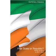 Free State or Republic? by De Burca, Padraig; Boyle, John, 9781906359966