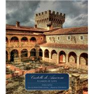 Castello di Amorosa A Labor of Love by Sattui, Dario; Coppola, Francis Ford, 9781937359966