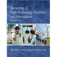 Marketing of High-Technology Products and Innovations by Mohr, Jakki J.; Sengupta, Sanjit; Slater, Stanley, 9780136049968