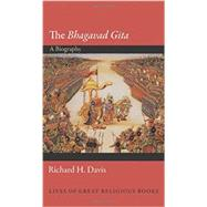 The Bhagavad Gita: A Biography by Davis, Richard H., 9780691139968
