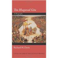 The Bhagavad Gita: A Biography by Davis, Richard H., 9780691139968