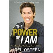 The Power of I Am by Osteen, Joel, 9780892969968