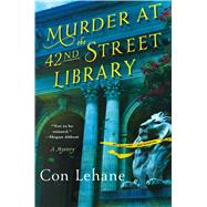 Murder at the 42nd Street Library A Mystery by Lehane, Con, 9781250009968