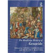 The Routledge History of Genocide by Carmichael; Cathie, 9780415529969
