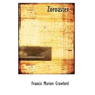 Zoroaster by Crawford, F. Marion, 9780554749969