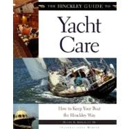 The Hinckley Guide to Yacht Care: How to Keep Your Boat the Hinckley Way by Hinckley, Henry R., 9780070289970