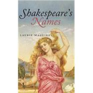 Shakespeare's Names by Maguire, Laurie, 9780199219971