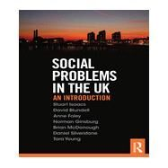 Social Problems in the UK: An Introduction by Isaacs; Stuart, 9780415719971