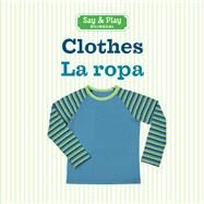 Clothes/La Ropa by Unknown, 9781454919971