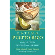 Eating Puerto Rico by Cuadra, Cruz Miguel Ortíz, 9781469629971