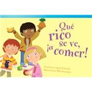 Que rico se ve, a comer! / It's Good Enough to Eat! by Edwards, Amelia, 9781480729971