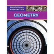 Prentice Hall Mathematics: Geometry by Kennedy, Dan; Charles, Randall I.; Bragg, Sadie Chavis, 9780131339972
