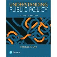 Understanding Public Policy by Dye, Thomas R., 9780134169972