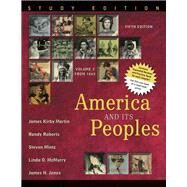 America and Its Peoples A Mosaic in the Making, Volume 2, Study Edition by Martin, James Kirby; Roberts, Randy J.; Mintz, Steven; McMurry, Linda O.; Jones, James H., 9780321419972