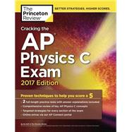 Cracking the AP Physics C Exam, 2017 Edition by Princeton Review, 9781101919972