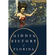 Hidden History of Florida by Clark, James C., 9781626199972