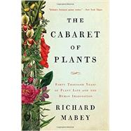 The Cabaret of Plants by Mabey, Richard, 9780393239973