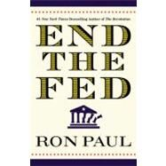 End the Fed by Paul, Ron, 9780446559973