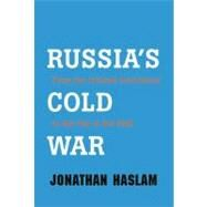 Russia's Cold War : From the October Revolution to the Fall of the Wall by Jonathan Haslam, 9780300159974
