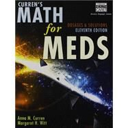 Curren's Math for Meds Dosages and Solutions by Curren, Anna M.; Witt, Margaret, 9781285459974