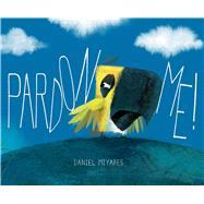 Pardon Me! by Miyares, Daniel; Miyares, Daniel, 9781442489974
