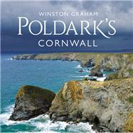 Poldark's Cornwall by Graham, Winston; Graham, Andrew, 9781447299974
