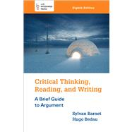 Critical Thinking, Reading, and Writing by Barnet, Sylvan; Bedau, Hugo, 9781457649974