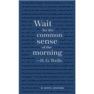 A Novel Journal: H. G. Wells (Compact) by Wells, H. G., 9781626869974