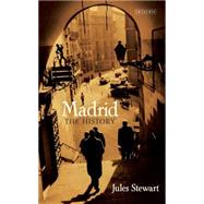 Madrid: The History by Stewart, Jules, 9781780769974