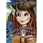 Davina Dupree Puzzles a Pirate by Sheridan, S. K., 9781782819974