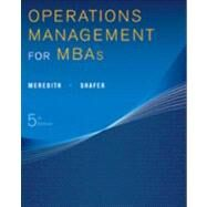 Operations Management for MBAs by Meredith, Jack R.; Shafer, Scott M., 9781118369975