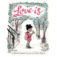 Love Is by Adams, Diane; Keane, Claire, 9781452139975