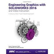 Engineering Graphics With Solidworks 2016 and Video Instruction by Planchard, David C., 9781585039975