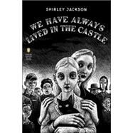We Have Always Lived in the Castle (Penguin Classics Deluxe Edition) by Jackson, Shirley; Lethem, Jonathan; Ott, Thomas, 9780143039976