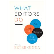 What Editors Do by Ginna, Peter, 9780226299976
