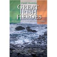 Great Irish Heroes by Pearson, Stuart, 9781784189976