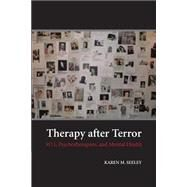 Therapy After Terror: 9/11, Psychotherapists, and Mental Health by Seeley, Karen M., 9781107459977
