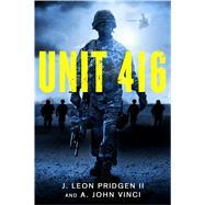 Unit 416 by Pridgen, Leon; Vinci, Anthony, 9781250089977
