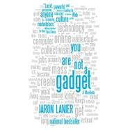You Are Not a Gadget by Lanier, Jaron, 9780307389978