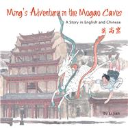 Ming's Adventure in the Mogao Caves by Jian, Li; Wert, Yijin, 9781602209978