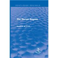 The Dorian Aegean (Routledge Revivals) by Craik; Elizabeth M., 9780415739979