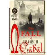 The Fall of the House of Cabal by Howard, Jonathan L., 9781250069979